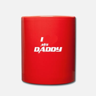 I Love Dad I Love My Dad! Best Dad, Dad! Padre! - Tazza monocolore