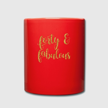 Forty Forty and Fabulous - Full Colour Mug