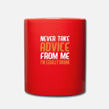 Never take any advice from me - Full Colour Mug