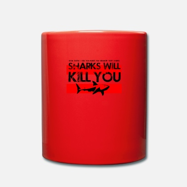 Girlfriens Shark will kill you red Quote Humor - Tasse