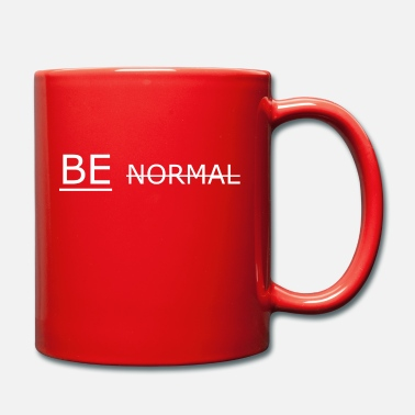 Normal BE NOT NORMAL - Mug