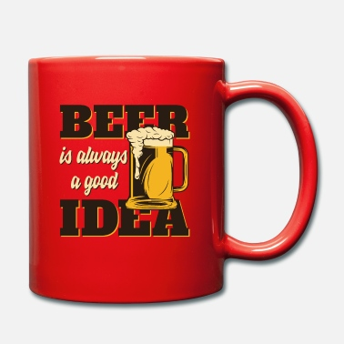 Beer is always a good idea Shirt Geschenkidee - Tasse