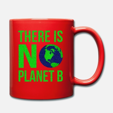 B Day There Is No Planet B - Earth Day - Mug