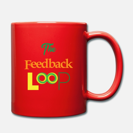 No Mugs & Drinkware - Funny Feedback Tshirt Designs The feedback loop - Mug red