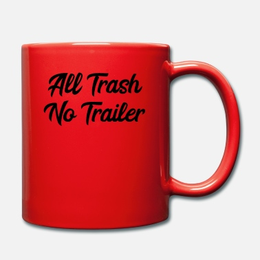 Trash No Trailer All Trash No Trailer | Redneck, Trailer Park, USA - Tasse