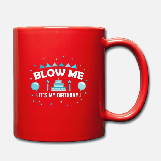 Birthday Mugs & Drinkware - Blow me it's my birthday! Birthday Blowjob - Mug red