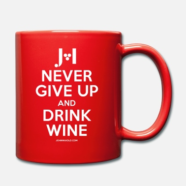 John Maiolo Never give up and drink wine - white - Mug