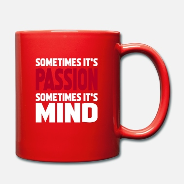 Lebensenergie sometimes it's passion sometimes it's mind - Tasse
