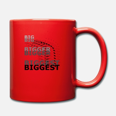 Big Big Bigger Biggest Big Bigger Plus grand - Mug uni