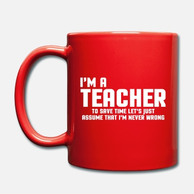 Teacher To Save Time I'm A Teacher Funny Quote - Mugg