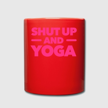 Shut up and Yoga - Fitness - Workout - Tasse einfarbig