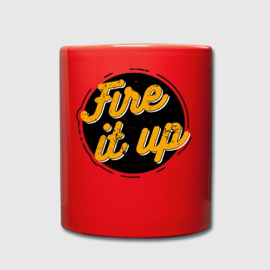 Fire it up - Full Colour Mug