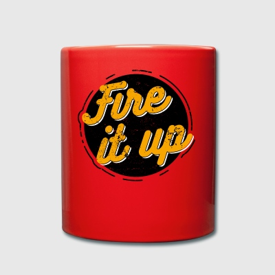 Fire it up - Tasse einfarbig