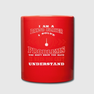 gift solve problems know BANJO PLAYER - Full Colour Mug