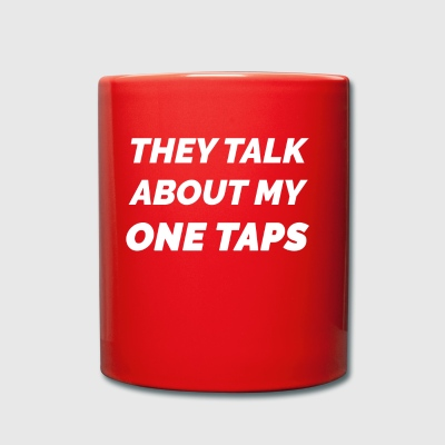 THEY TALK ABOUT MY ONE TAPS SCREAM - Full Colour Mug