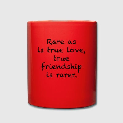 Rare as is true love true friendship is rarer. - Yksivärinen muki