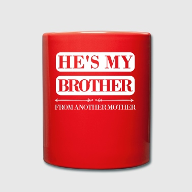 He is my brother from another mother - Tasse einfarbig