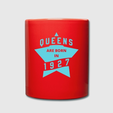 Queens Shirt - Queens are born in 1927 - Tasse einfarbig