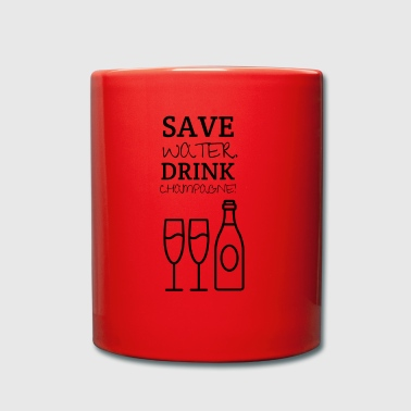 Save water - drink champagne - Full Colour Mug