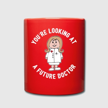 You're Looking At A Future Doctor Gift - Full Colour Mug
