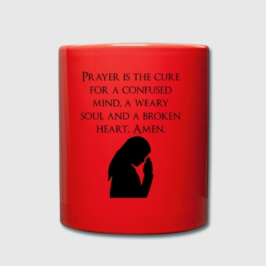 Prayer is the cure - Tasse einfarbig