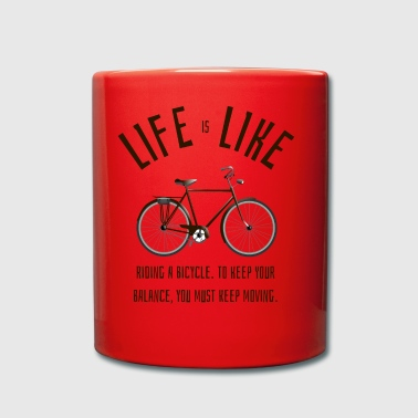 life is like riding a bicycle - Tasse einfarbig