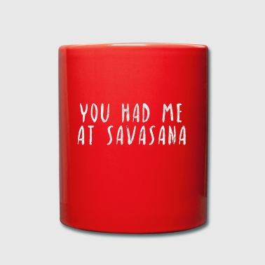 You had me at savasana Yoga Poste Geschenk Idee - Tasse einfarbig