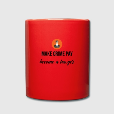 Make Crime pay - Full Colour Mug