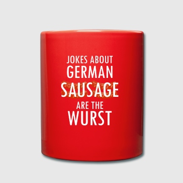 Jokes about German sausage are the sausage - Full Colour Mug