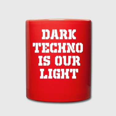 dark techno is our light - Full Colour Mug