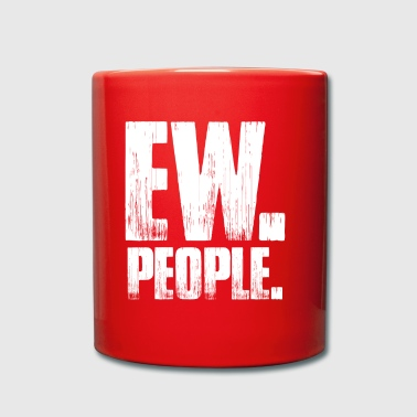 Ew People Distressed Text Introvert Sarcastic Cool - Full Colour Mug