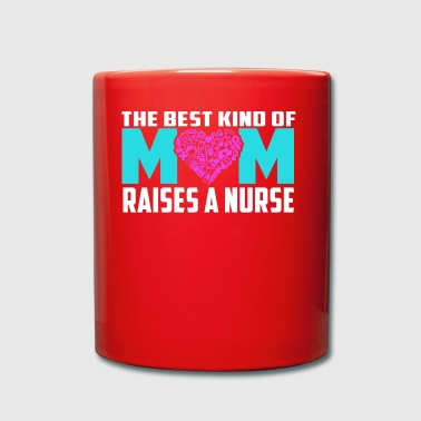 Best Child Mom Raises a Nurse Gift - Full Colour Mug