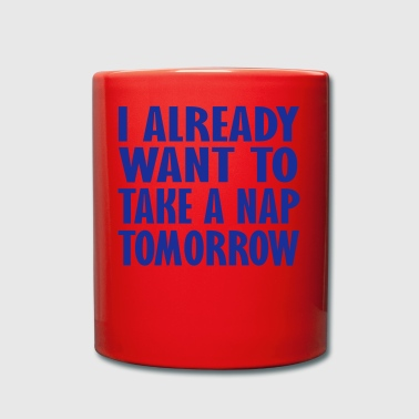 i already want to take a nap - Full Colour Mug