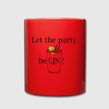 Let the party beGIN! (Gin and Tonic) - Full Colour Mug