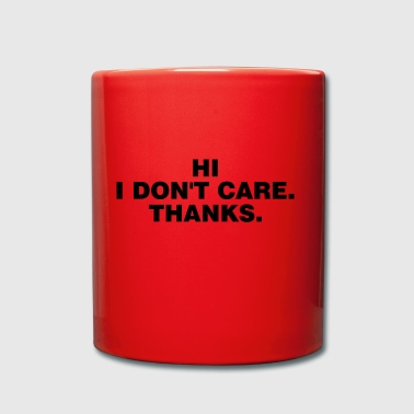 Hi I Don't Care Thanks - Tasse einfarbig