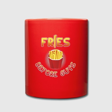 Fries Before Guys Geschenk Pommes Fastfood Funny - Tasse einfarbig