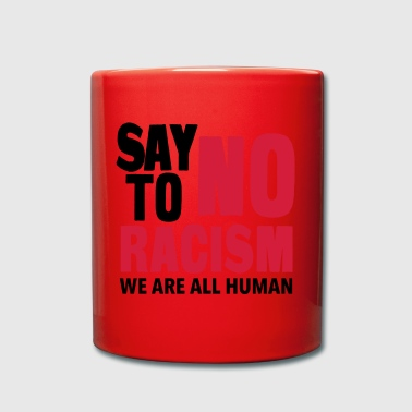 Say No To Racism - We are all Human - Full Colour Mug
