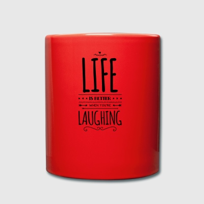 Motivations Spruch – life laughing - Tasse einfarbig