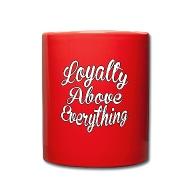Loyalität über Alles   Tasse Einfarbig