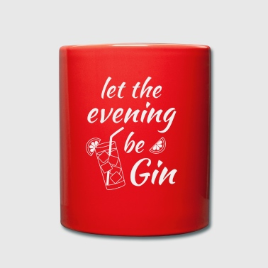 Gin Tonic Spruch Let the evening begin weiss - Tasse einfarbig