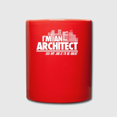 I'm An Architect to be great - Tasse einfarbig