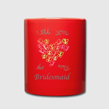 will you be my bridesmaid - Tasse einfarbig