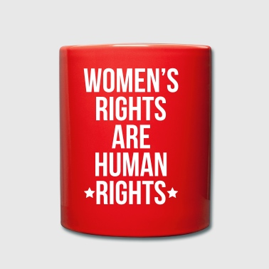 Women s Rights Are Human Rights - Tasse einfarbig