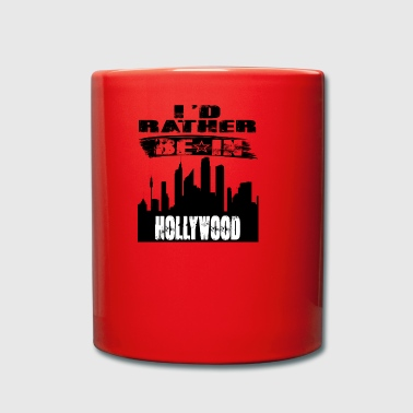 Gift Id rather be in Hollywood - Full Colour Mug