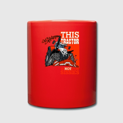 this tractor is not for sissies - Full Colour Mug