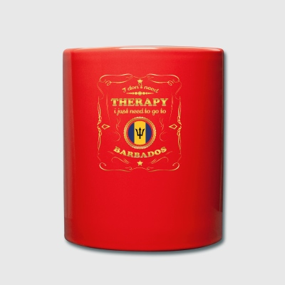 DON T NEED THERAPY GO TO BARBADOS - Full Colour Mug