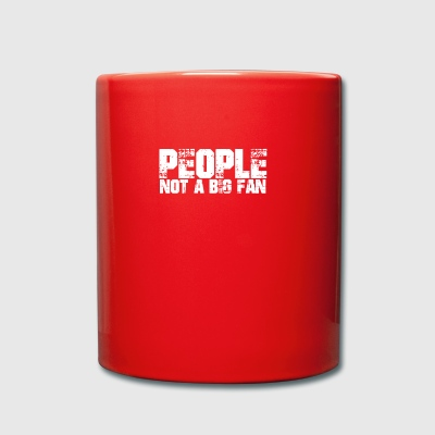 people not a big fan - Tasse einfarbig