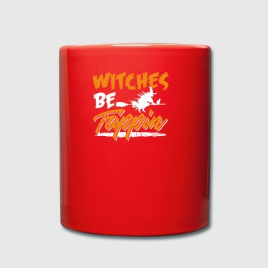 Witches Be Trippin Hilarious Halloween - Full Colour Mug