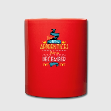 Best Apprentices are Born in December Gift Idea - Full Colour Mug