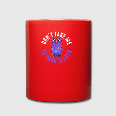 Do not Take Me To Your Leader - Full Colour Mug